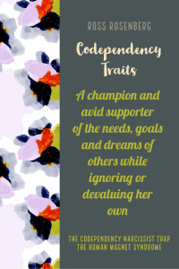 A champion and avid supporter of the needs, goals and dreams of others while ignoring or devaluing her own