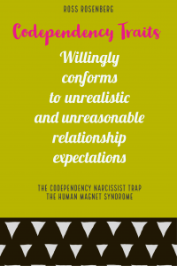 Willingly conforms to unrealistic and unreasonable relationship expectations