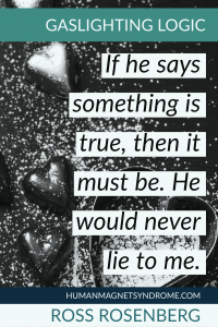 If he says something is true, then it must be. He would never lie to me.