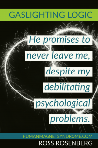 He promises to never leave me, despite my debilitating psychological problems.