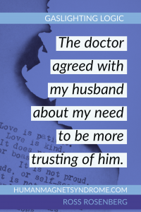 The doctor agreed with my husband about my need to be more trusting of him.